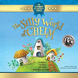 The Silly World of Chelm: A Treasury of Jewish Wit and Whimsy audiobook cover art