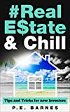 Real Estate & Chill: Tips and Tricks for new Investors