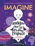 Imagine Que Tu Es Dans l'Espace - 7 Histoires pour Te Detendre