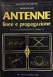 Antenne, linee e propagazione. Funzionamento e progetto