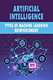 Artificial Intelligence: Types Of Machine Learning Reinforcement: Identify Machine Learning Tasks (English Edition)