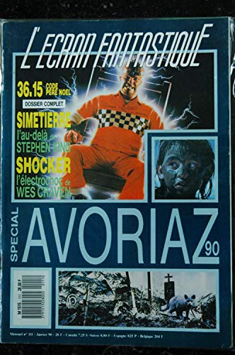 L'écran fantastique n°111 * 1990 * SPECIAL AVORIAZ 90 SIMETIERRE STEPHEN KING 36.15 CODE PERE NOEL SHOCKER