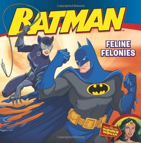 Batman Classic: Feline Felonies: With Wonder Woman by Sazaklis, John (2010) Paperback