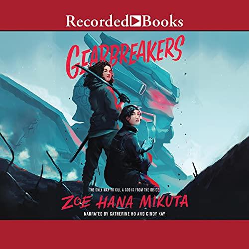 Gearbreakers Audiobook By Zoe Hana Mikuta cover art