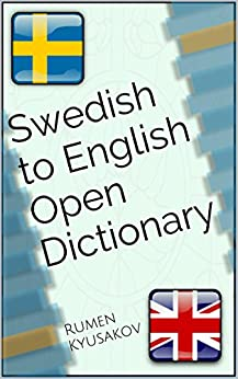 Swedish to English Open Dictionary (Open Source Swedish-English and English-Swedish Dictionaries Book 1) (Swedish Edition) por [Rumen Kyusakov, The People's Dictionary]