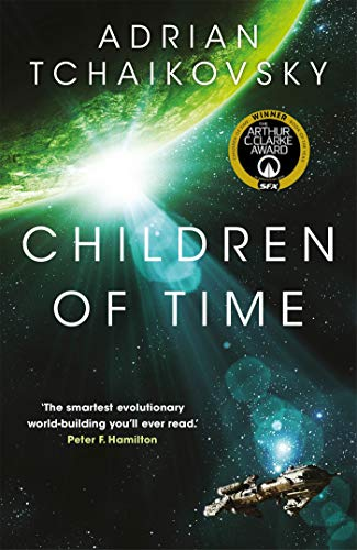 Children of Time: Winner of the 2016 Arthur C. Clarke Award (The Children of Time Novels Book 1) (English Edition)