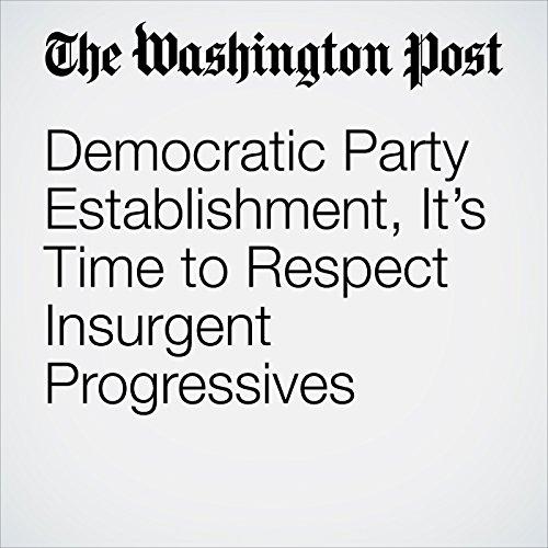 Democratic Party Establishment, It's Time to Respect Insurgent Progressives copertina