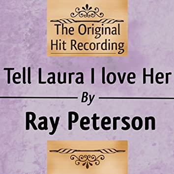 The Original Hit Recording: Tell Laura I Love her