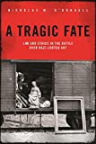 A Tragic Fate: Law and Ethics in the Battle Over Nazi-Looted Art