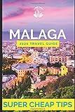 Super Cheap Malaga - Travel Guide 2020: How to Enjoy a $1,000 trip to Malaga for $110