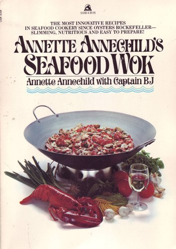 Annette Annechild's Seafood Wok