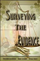 Surveying The Evidence 1600630073 Book Cover
