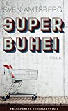 SUPERBUHEI (Debütromane in der FVA)