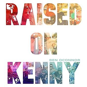 Raised on Kenny