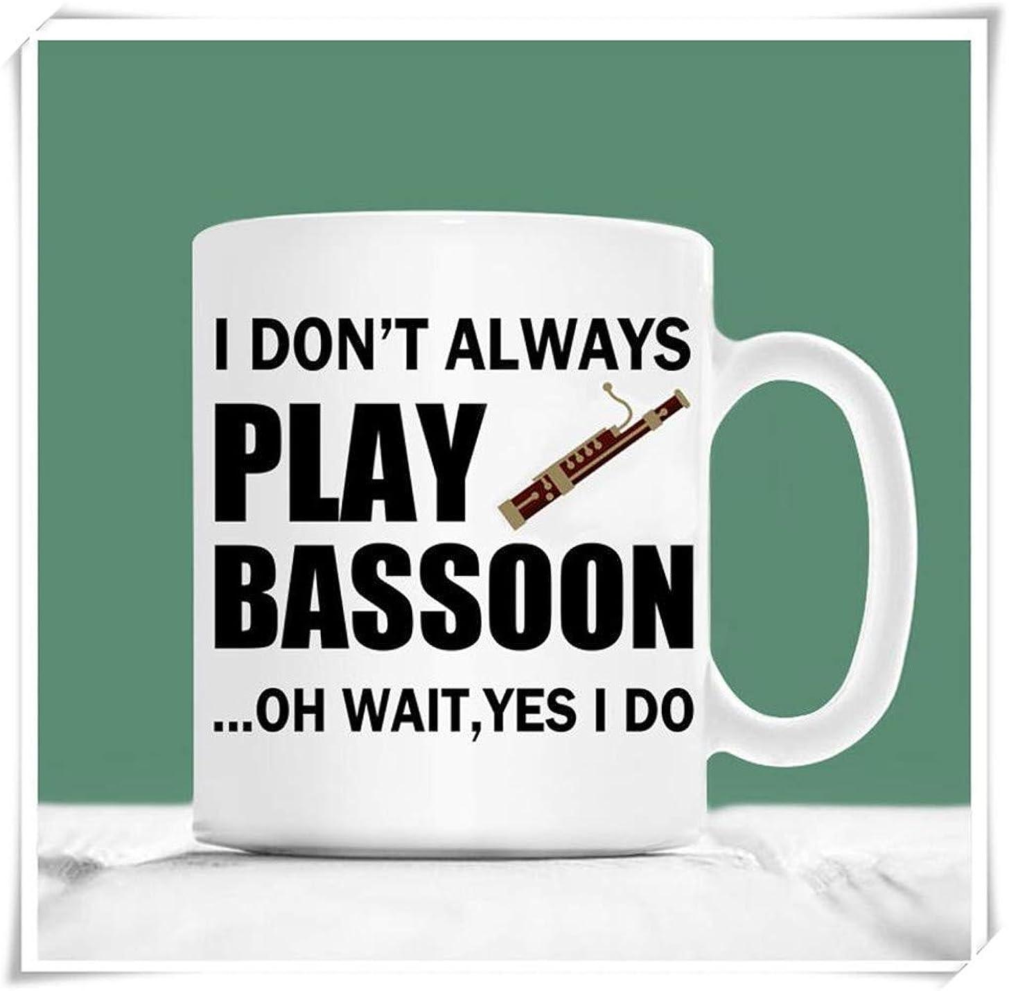 Mr.Fixed - Bassoon Mug, I Don't Always Play Bassoon Oh Wait Yes I Do, Gift For Bassoon Player, Bassoon Tea Cup, 11oz Ceramic Coffee Mug, Unique Gift