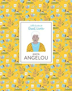 Maya Angelou: Little Guides to Great Lives