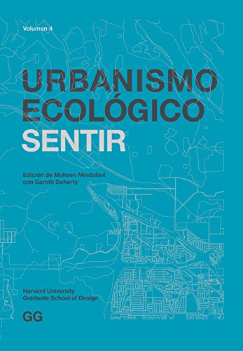 Urbanismo Ecológico. Volumen 4: Sentir