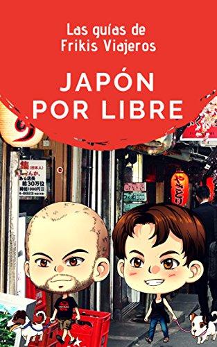 Japón por libre - Las guías de Frikis Viajeros