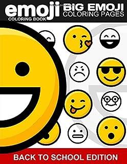 Emoji Coloring Book Big Emoji Coloring Pages: (Back to School) (Emoji Stuff) (Coloring Book) (Volume 1)