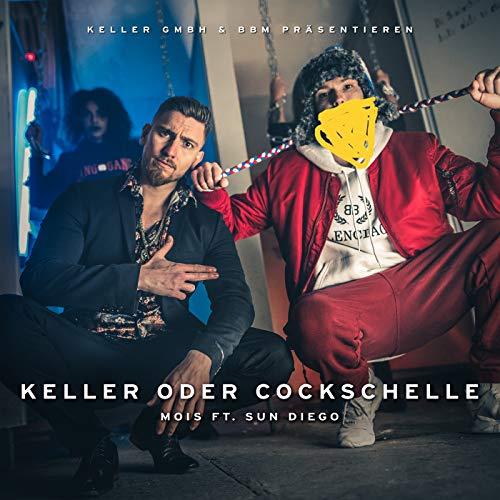 Keller oder Cockschelle [Explicit] [feat. Sun Diego]