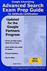 Google Advertising Advanced Search Exam Prep Guide for AdWords Certification (Searchcerts.com Exam Prep Series) Paperback