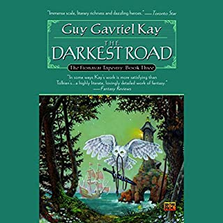 The Darkest Road     The Fionavar Tapestry, Book 3              By:                                                                                                                                 Guy Gavriel Kay                               Narrated by:                                                                                                                                 Simon Vance                      Length: 16 hrs and 35 mins     496 ratings     Overall 4.5