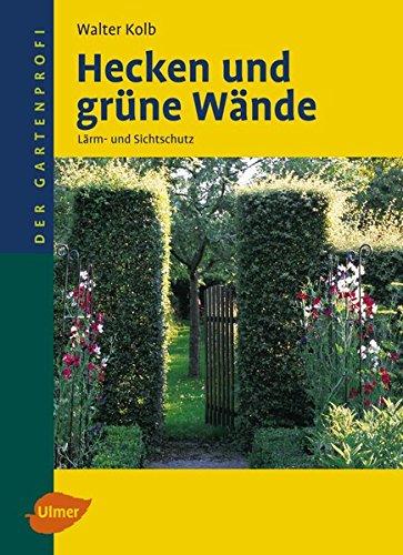 Hecken und grüne Wände: Lärm- und Sichtschutz (Der Gartenprofi)