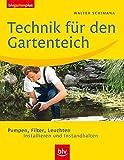 Technik für den Gartenteich: Pumpen, Filter, Leuchten. Installieren und Instandhalten (blv garten plus)