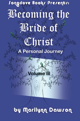 Book: Becoming the Bride of Christ - A Personal Journey (Volume 3) by Marilynn Dawson