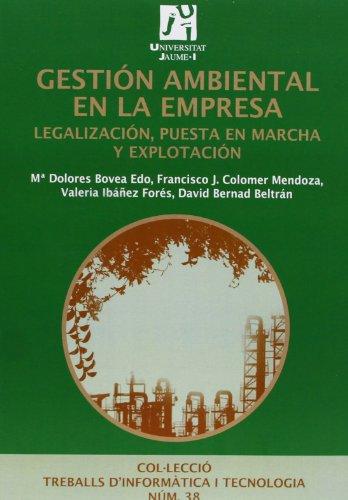 Gestión ambiental en la empresa.: Legalización, puesta en marcha y explotación.: 38 (Treballs d'Informàtica i Tecnologia) 🔥