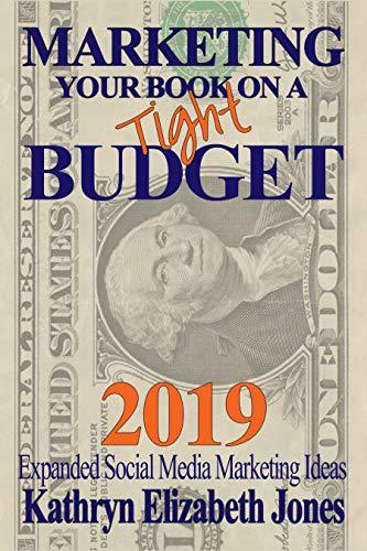Book: Marketing Your Book On A Budget by Kathryn Elizabeth Jones