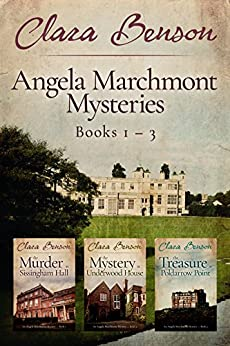 Angela Marchmont Mysteries: Books 1-3 (The Murder at Sissingham Hall, The Mystery at Underwood House, The Treasure at Poldarrow Point) (An Angela Marchmont Mystery) by [Clara Benson]