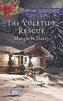 The Yuletide Rescue (Alaskan Search and Rescue Book 1) by [Margaret Daley]