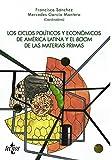 Los ciclos políticos y económicos de América Latina y el boom de las materias primas (Ciencia Política - Semilla y Surco - Serie de Ciencia Política)