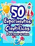 50 Experimentos científicos para hacer en casa: El libro de actividades para niños y Pequeños Científicos | +5 años | Libro de experimentos de ciencia, naturaleza y cómo funciona para niños
