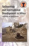 Archaeology and International Development in Africa (Duckworth Debates in Archaeology)