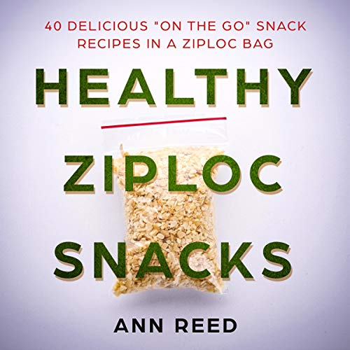 Healthy Ziploc Snacks audiobook cover art