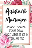Assistant Manager: Because...image