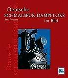 Deutsche Schmalspur-Dampfloks im Bild - Jan Reiners