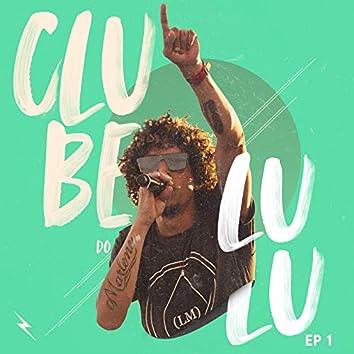 Clube do Lulu, Ep. 1 (Ao Vivo)