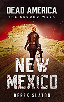 Dead America - New Mexico (Dead America - The Second Week Book 9) by [Derek Slaton]