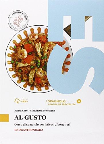 Al gusto. Corso di spagnolo per gli istituti alberghieri. enogastronomia. Volume con CD Audio formato Mp3 [Lingua spagnola]