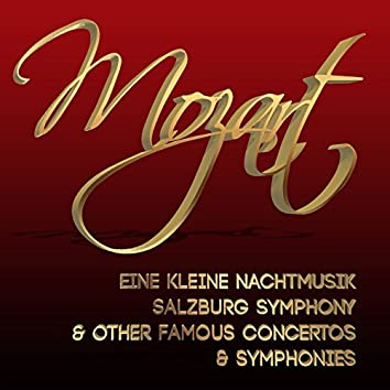 Mozart: Eine Kleine Nachtmusik, Salzburg Symphony & Other Famous Concertos & Symphonies