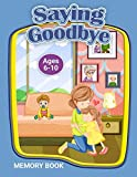 Saying Goodbye: Memory Book (Therapeutic Helping Kids Heal Activity Book Series)