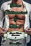 Three Billionaires & Me 3: A Reverse Harem Why Choose Short Billionaire BDSM Romance MMMF (Reverse Harem Chronicles, Book 7) (English Edition)