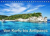 Von Korfu bis Antipaxos (Tischkalender 2022 DIN A5 quer): Korfu, Paxos und Antipaxos (Monatskalender, 14 Seiten )