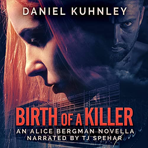 Birth of a Killer Audiobook By Daniel Kuhnley cover art
