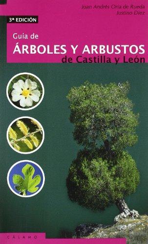 Guia De Arboles Y Arbustos De Castilla Y Leon (Guías)