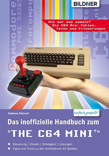 Das inoffizielle Handbuch zum THE 64 MINI: Tipps, Tricks sowie Kuriositäten aus der C64-Ära