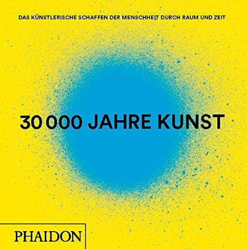 30.000 Jahre Kunst: Überarbeitete und aktualisierte Ausgabe